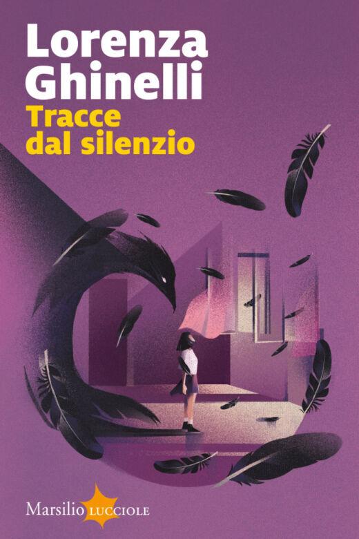 """Esce oggi il nuovo libro di Lorenza Ghinelli, """"Tracce dal silenzio"""""""